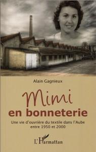 Mimi en bonneterie - Une vie d'ouvrière du textile dans l'Aube entre 1950 et 2000